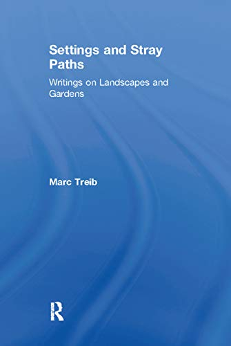 9780415700474: Settings and Stray Paths: Writings on Landscapes and Gardens