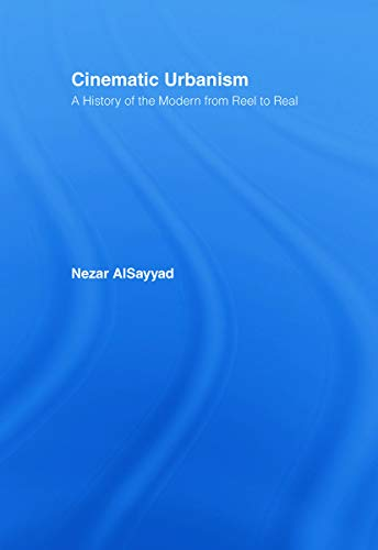 9780415700481: Cinematic Urbanism: A History of the Modern from Reel to Real
