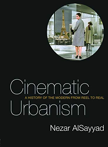 9780415700498: Cinematic Urbanism: A History of the Modern from Reel to Real
