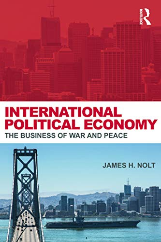 9780415700771: International Political Economy: The Business of War and Peace