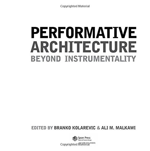 9780415700832: Performative Architecture: Beyond Instrumentality