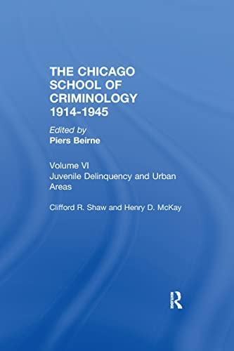 Chicago School Criminology: Volume 6: Juvenile Delinquency and Urban Areas by Clifford Shaw and ...