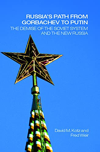 9780415701464: Russia's Path from Gorbachev to Putin: The Demise of the Soviet System and the New Russia