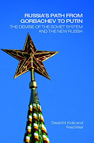 9780415701471: Russia's Path from Gorbachev to Putin: The Demise of the Soviet System and the New Russia