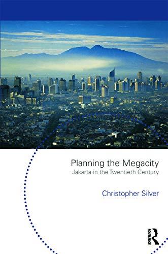 9780415701648: Planning the Megacity: Jakarta in the Twentieth Century