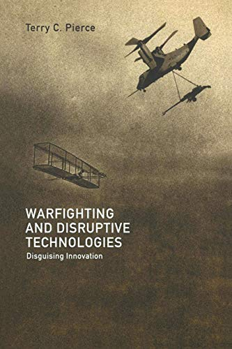 9780415701891: Warfighting and Disruptive Technologies: Disguising Innovation