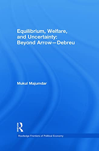 9780415701938: Equilibrium, Welfare and Uncertainty: Beyond Arrow-Debreu