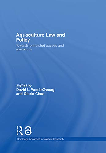 9780415702010: Aquaculture Law and Policy: Towards principled access and operations (Routledge Advances in Maritime Research)