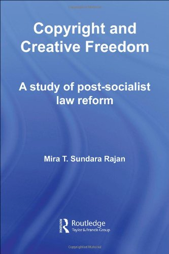 9780415702072: Copyright and Creative Freedom: A Study of Post-Socialist Law Reform (Routledge Studies in International Law)