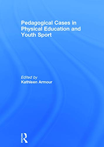 9780415702447: Pedagogical Cases in Physical Education and Youth Sport