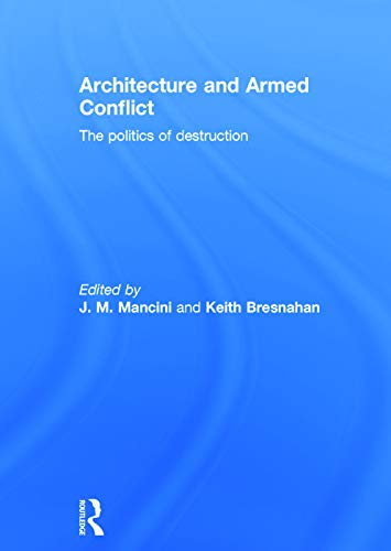 9780415702492: Architecture and Armed Conflict: The Politics of Destruction