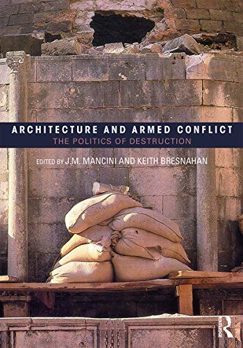 9780415702508: Architecture and Armed Conflict: The Politics of Destruction