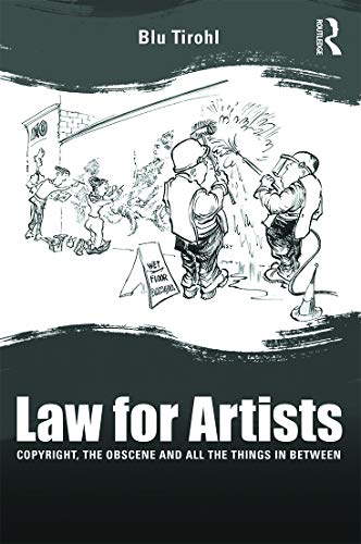 9780415702546: Law for Artists: Copyright, the obscene and all the things in between