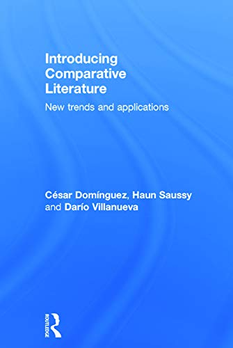 9780415702676: Introducing Comparative Literature: New Trends and Applications