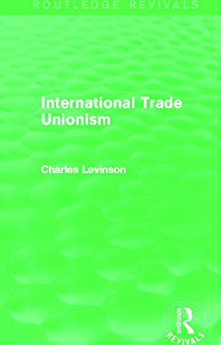 9780415702690: International Trade Unionism (Routledge Revivals)