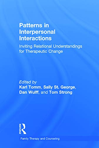 9780415702843: Patterns in Interpersonal Interactions: Inviting Relational Understandings for Therapeutic Change (Family Therapy and Counseling)