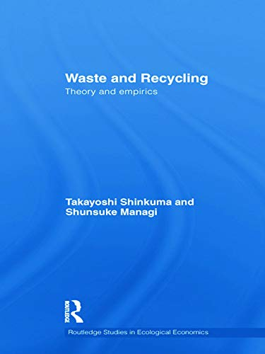 9780415702911: Waste and Recycling: Theory and Empirics (Routledge Studies in Ecological Economics)