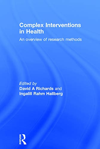 9780415703147: Complex Interventions in Health: An overview of research methods