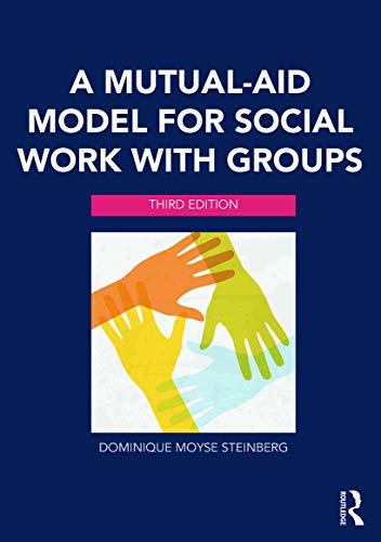 A Mutual-Aid Model for Social Work with: Dominique Moyse Steinberg