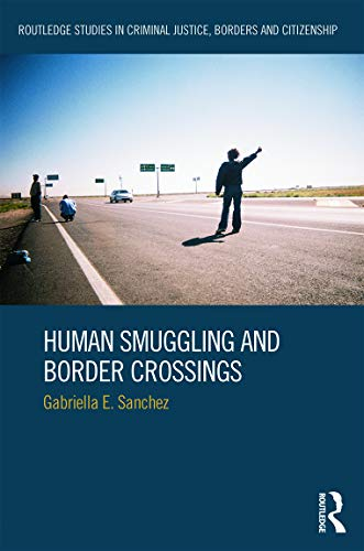 9780415703611: Human Smuggling and Border Crossings (Routledge Studies in Criminal Justice, Borders and Citizenship)