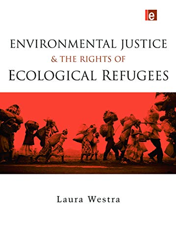 9780415703666: Environmental Justice and the Rights of Ecological Refugees