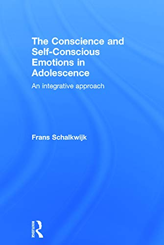 The Conscience and Self-Conscious Emotions in Adolescence: An Integrative Approach (Hardcover): ...