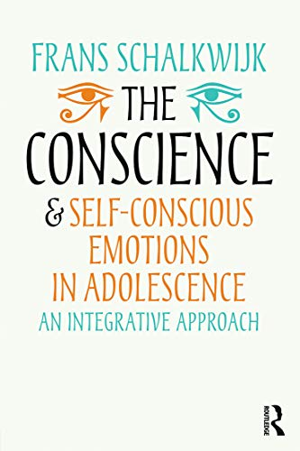 9780415703833: The Conscience and Self-Conscious Emotions in Adolescence: An integrative approach