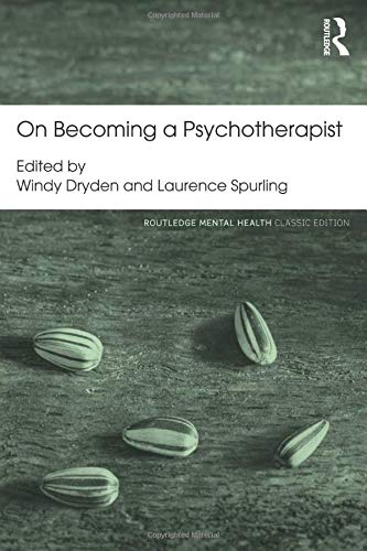 On Becoming a Psychotherapist (Routledge Mental Health Classic Editions)