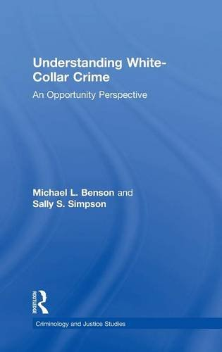 9780415704021: Understanding White-Collar Crime: An Opportunity Perspective (Criminology and Justice Studies)