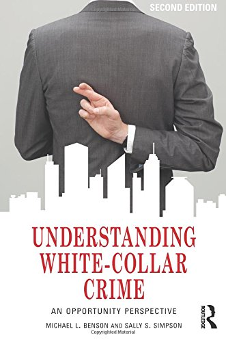 9780415704038: Understanding White-Collar Crime: An Opportunity Perspective (Criminology and Justice Studies)