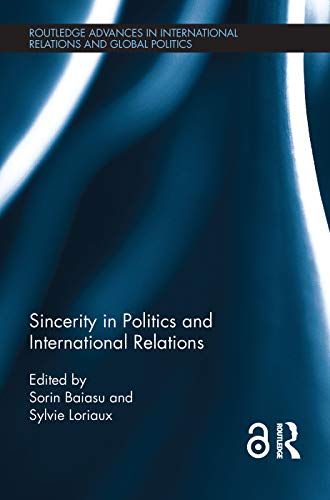 9780415704175: Sincerity in Politics and International Relations (Routledge Advances in International Relations and Global Politics)