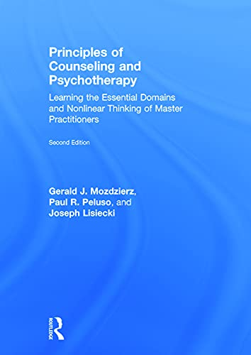 9780415704601: Principles of Counseling and Psychotherapy: Learning the Essential Domains and Nonlinear Thinking of Master Practitioners