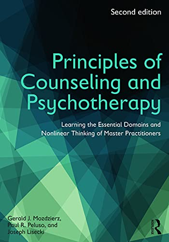 9780415704618: Principles of Counseling and Psychotherapy: Learning the Essential Domains and Nonlinear Thinking of Master Practitioners