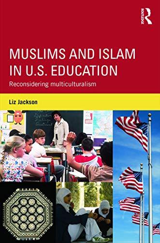 9780415705042: Muslims and Islam in U.S. Education: Reconsidering multiculturalism