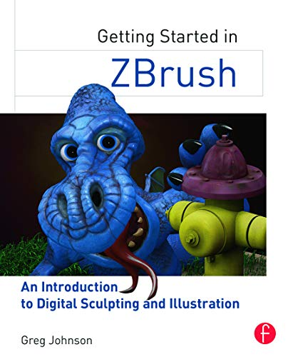 9780415705141: Getting Started in ZBrush: An Introduction to Digital Sculpting and Illustration