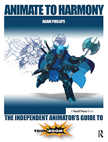 9780415705370: Animate to Harmony: The Independent Animator's Guide to Toon Boom