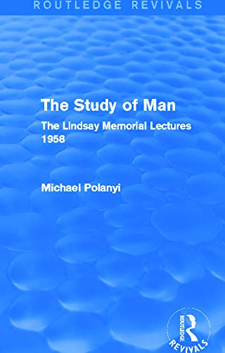 9780415705431: The Study of Man (Routledge Revivals): The Lindsay Memorial Lectures 1958