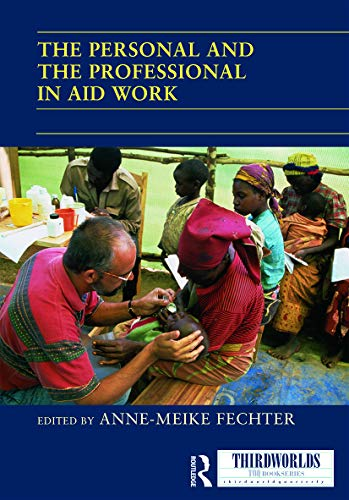 The Personal and the Professional in Aid Work (ThirdWorlds)