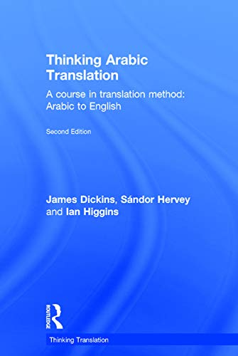 9780415705622: Thinking Arabic Translation: A Course in Translation Method: Arabic to English (Thinking Translation)