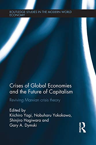9780415705882: Crises of Global Economies and the Future of Capitalism: Reviving Marxian Crisis Theory