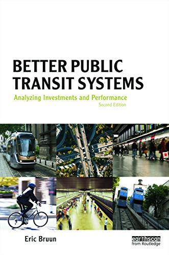 9780415706001: Better Public Transit Systems: Analyzing Investments and Performance