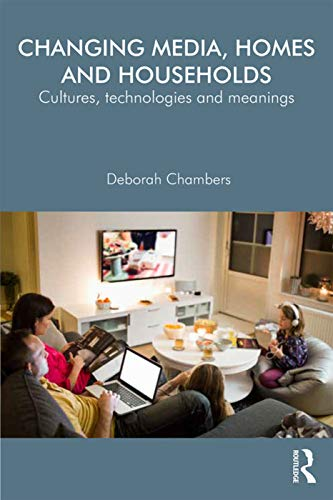 9780415706353: Changing Media, Homes and Households: Cultures, Technologies and Meanings