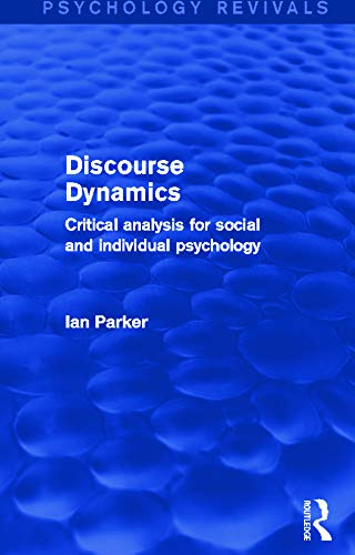 9780415706360: Discourse Dynamics (Psychology Revivals): Critical Analysis for Social and Individual Psychology