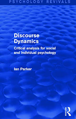 9780415706384: Discourse Dynamics: Critical Analysis for Social and Individual Psychology (Psychology Revivals)