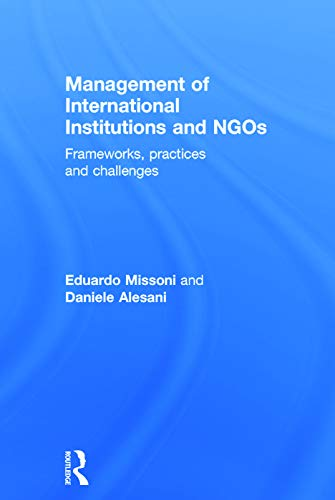 9780415706643: Management of International Institutions and NGOs: Frameworks, practices and challenges