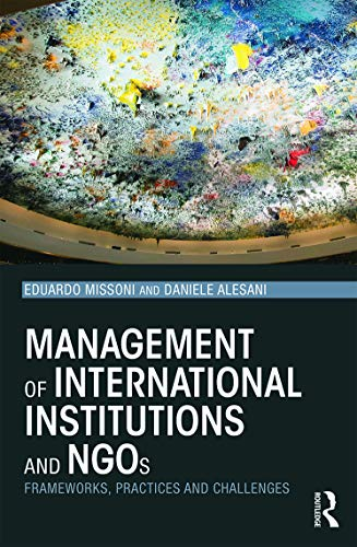 9780415706650: Management of International Institutions and NGOs: Frameworks, practices and challenges
