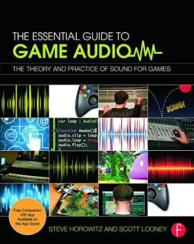 9780415706704: The Essential Guide to Game Audio: The Theory and Practice of Sound for Games