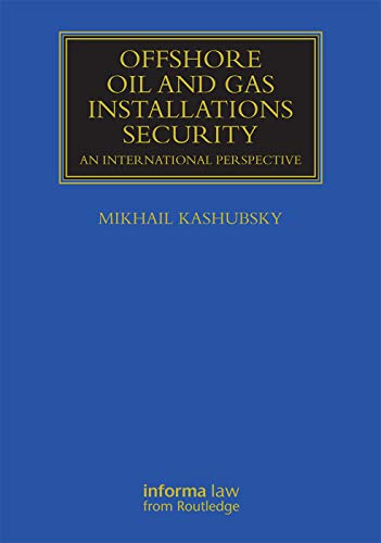 9780415707305: Offshore Oil and Gas Installations Security: An International Perspective (Maritime and Transport Law Library)