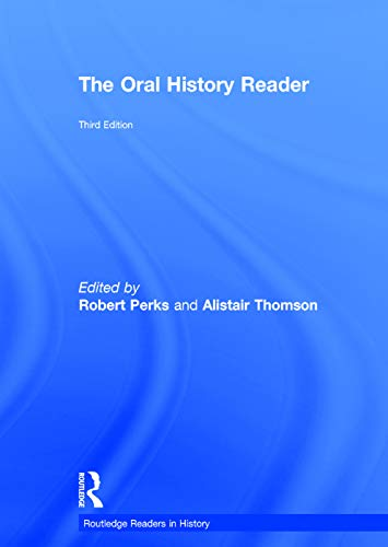 9780415707329: The Oral History Reader (Routledge Readers in History)