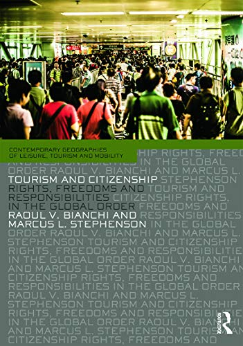 Tourism and Citizenship: Rights, Freedoms and Responsibilities in the Global Order (Contemporary ...
